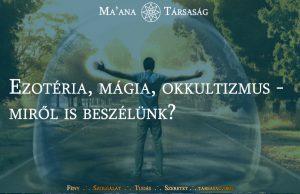Ezotéria, mágia, okkultizmus - miről is beszélünk?