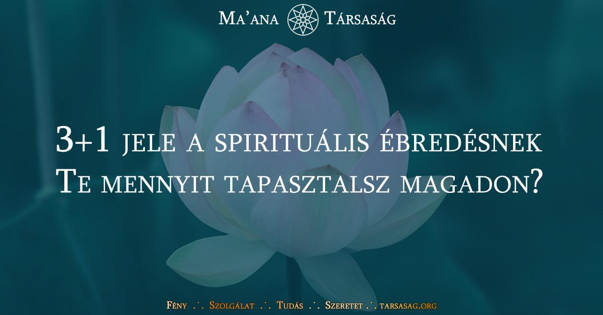 3+1 jele a spirituális ébredésnek - Te mennyit tapasztalsz magadon?