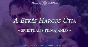 A békés harcos útja - spirituális filmajánló