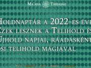 Holdnaptár a 2022-es évre - ezek lesznek a Telihold és Újhold napjai, ráadásként ősi telihold mágiával