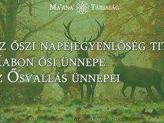 Az őszi napéjegyenlőség titkai és Mabon ősi ünnepe - az Ősvallás ünnepei