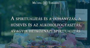 A spiritualitás és a dohányzás, a húsevés és az alkoholfogyasztás, avagy a hétköznapi spiritualitás